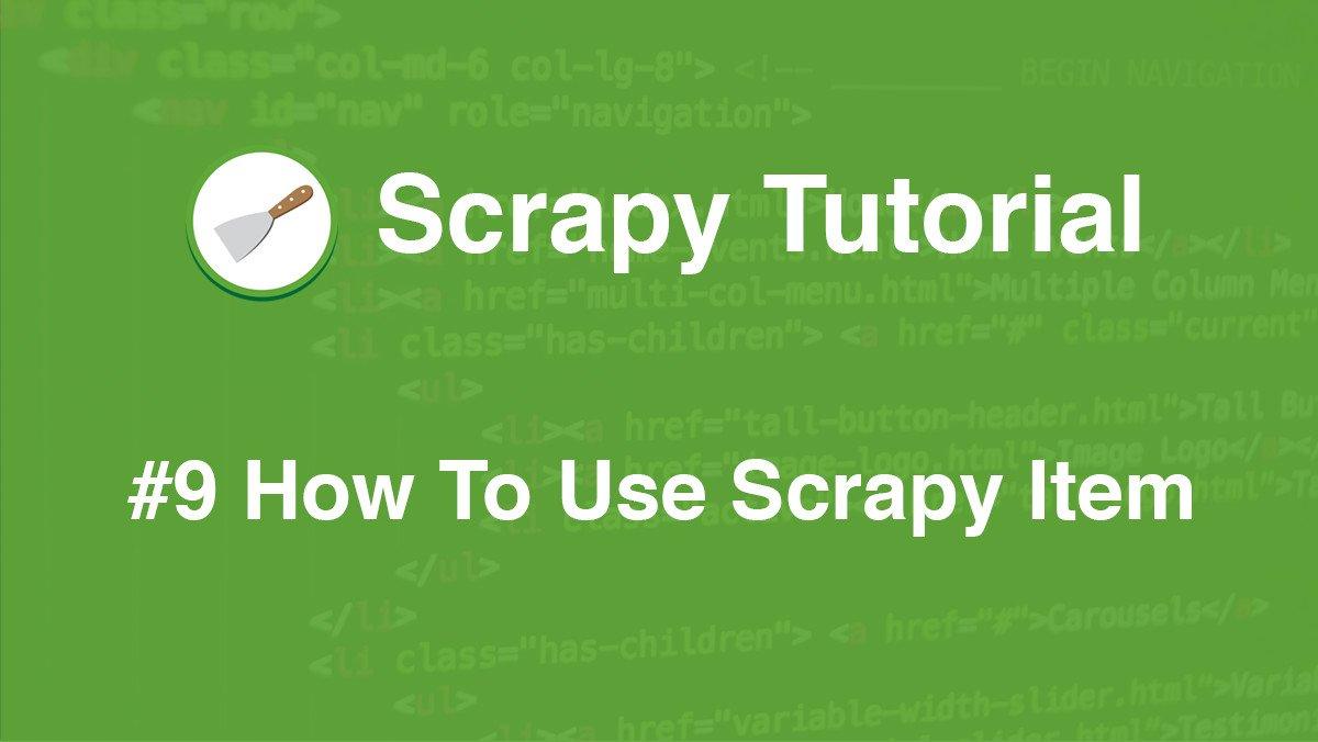 Scrapy Tutorial #9: How To Use Scrapy Item | AccordBox