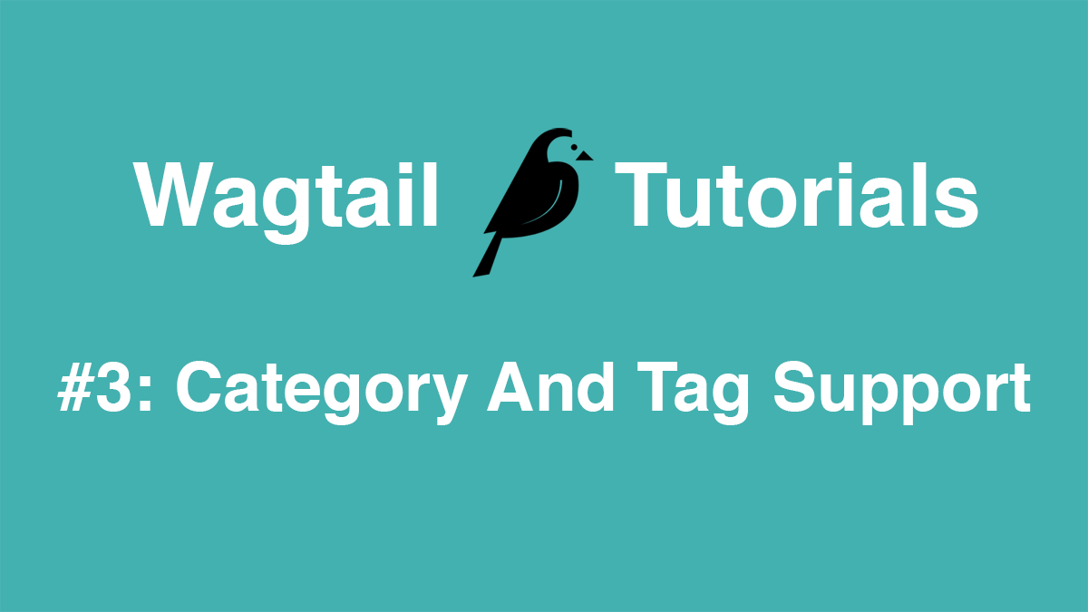 Wagtail Tutorials #3: Category And Tag Support | AccordBox
